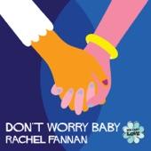 Rachel Fannan - Don't Worry Baby