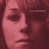Martha Wainwright - Dis, Quand Reviendras-Tu?