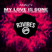 My Love Is Gone (Martijn Shinestarr Remix) - Annzy