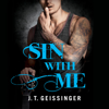 J. T. Geissinger - Sin With Me (Unabridged)  artwork