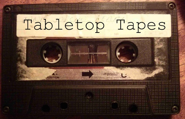 Tabletop Tapes Actual Play Podcast