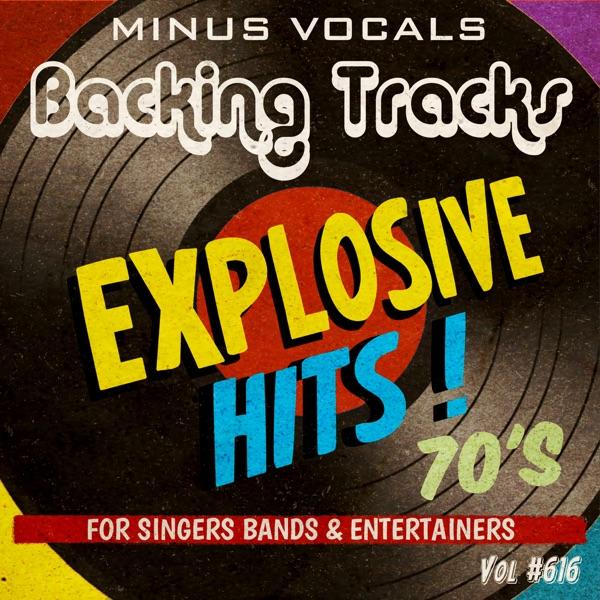 Explosive Hits 70's Backing Tracks, Vol. 616 (Instrumental Karaoke Backing Track)