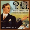 Right Ho, Jeeves [Classic Tales Edition] (Unabridged)