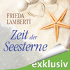 Frieda Lamberti - Zeit der Seesterne: Seesterne 1 Grafik