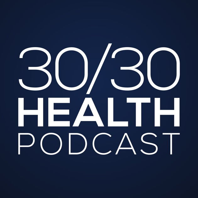 30 30 Health Podcast By 30 30 Strong On Apple Podcasts