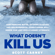 Scott Carney - What Doesn't Kill Us: How Freezing Water, Extreme Altitude and Environmental Conditioning Will Renew Our Lost Evolutionary Strength (Unabridged)