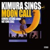 Kimura Sings Vol.1~Moon Call ジャケット写真