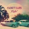 Fun - Single, Fancy Cars