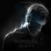 Monoplay - Trust Me artwork