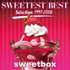 Sweetest Best - Selection 1997-2006 - sweetbox