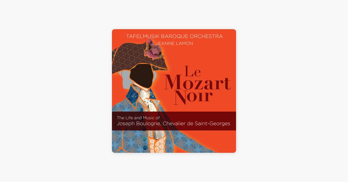 Le Mozart Noir The Life Music Of Joseph Boulogne Chevalier De