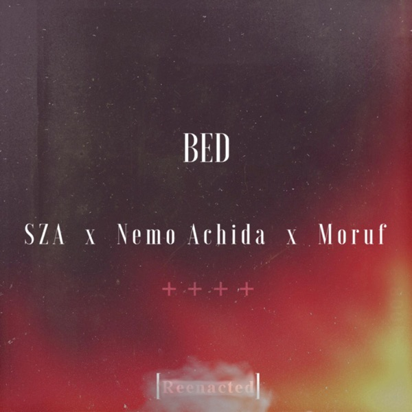 Bed (Reenacted) [feat. SZA, Nemo Achida & Moruf] - Single