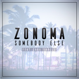 Somebody Else Feat Sara Farell