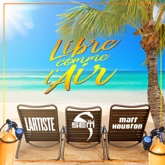 Libre comme l'air (Radio Edit) [feat. Matt Houston & Lartiste] - Single