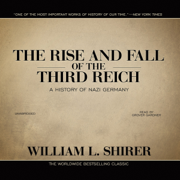 Download The Rise and Fall of the Third Reich: A History of Nazi Germany (Unabridged) Audio Book