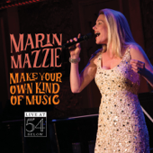 Make Your Own Kind Of Music: Live At 54 Below-Marin Mazzie