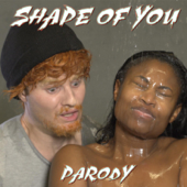 Shape of You Parody