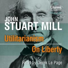 Utilitarianism/On Liberty (Unabridged)