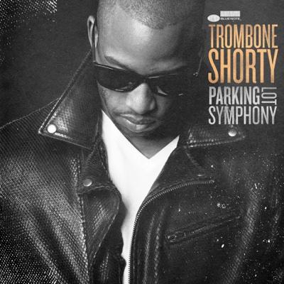 Parking Lot Symphony - Trombone Shorty album