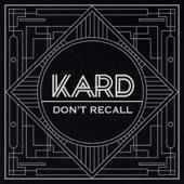 Don't Recall - Kard