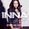 Cum Ar Fi (Dream Big Remix) - Single, Inna