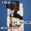 Cold (feat. Future) [Ashworth Remix] - Single ジャケット写真