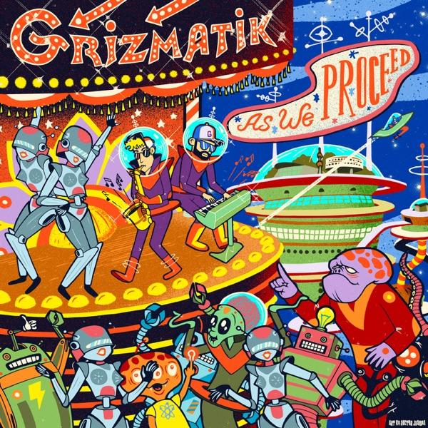 As We Proceed (feat. GRiZ & Gramatik) - Single