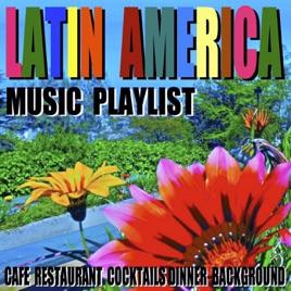 Dinner Music Playlist latin américa music playlist (cafe restaurant cocktails dinner