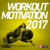 Workout Motivation 2017 (Unmixed Workout Music Ideal for Gym, Jogging, Running, Cycling, Cardio and Fitness), Power Music Workout