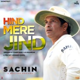 """Hind Mere Jind (From """"Sachin - A Billion Dreams"""") - Single"""