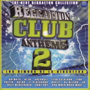Reggaeton Club Anthems 2 Mp3 Download