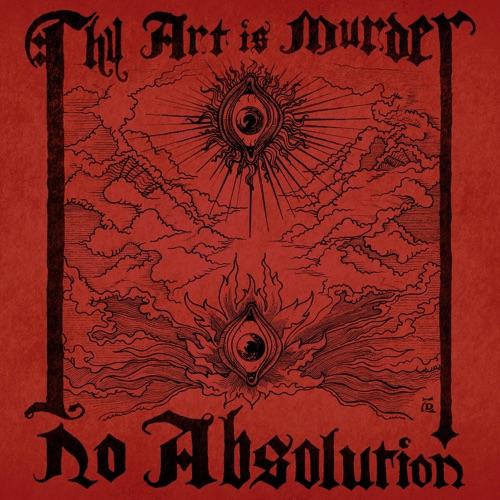 Thy Art Is Murder - No Absolution - Single