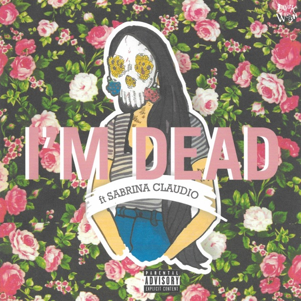 I'm Dead (feat. Sabrina Claudio & Sad Money) [Pretty Edit] - Single