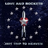 Love and Rockets - Trip & Glide