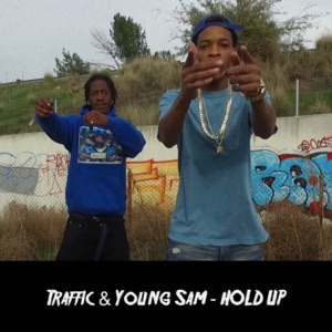 Hold Up (feat. Traffic) - Single Mp3 Download