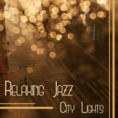 Relaxing Jazz - City Lights: Smooth Instrumental Music for Cold Nights, Relax Time & Piano Bar