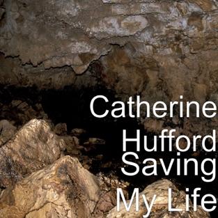 Saving My Life – Catherine Hufford