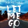 No Method - Let Me Go artwork