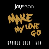 Make My Love Go (Candle Light Remix) - Single