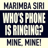 Marimba Remix - Who's Phone is Ringing (feat. Siri) [Whose, Mine] - Single