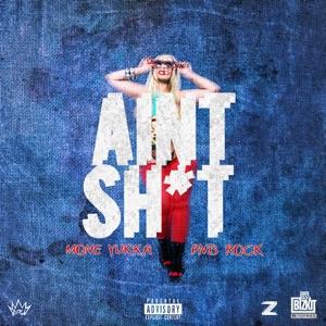 Ain't Shit (feat. PnB Rock) - Single Mp3 Download