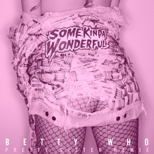 Some Kinda Wonderful (Pretty Sister Remix) - Single Mp3 Download