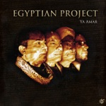 Egyptian Project - Ya Amar
