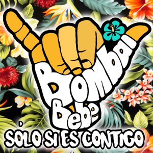 Bombai - Solo Si Es Contigo feat. Bebe