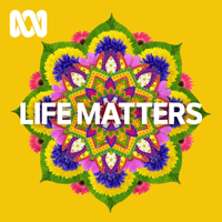 Life Matters - ABC RN podcast