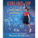 Mayim Bialik - Girling Up: How to Be Strong, Smart and Spectacular (Unabridged)