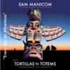 Sam Manicom & Birgit Schunemann - Tortillas to Totems: Every Day an Adventure, Book 4 (Unabridged)  artwork