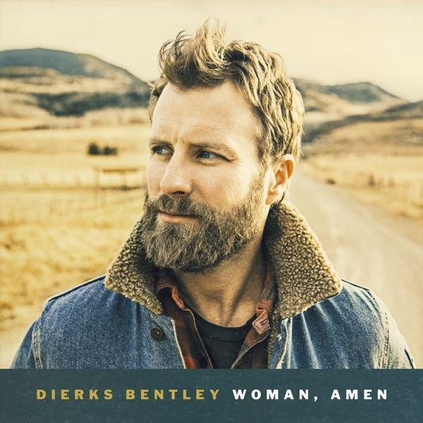 Dierks Bentley - Woman, Amen
