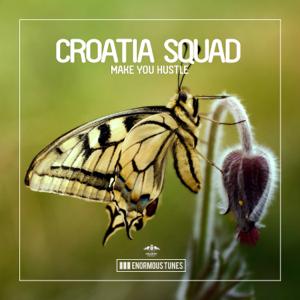 Croatia Squad - Make You Hustle (Club Mix)