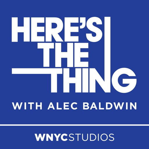 Cover image of Here's The Thing with Alec Baldwin